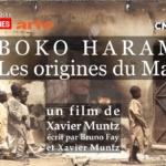 Boko Haram – les origines du mal: Autopsie du mouvement terroriste