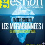 Nouveau Numéro de Gestion HEC Montréal : Le phénomène technologique de l'heure et l'analyse sophistiquée des données expliqué