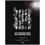 Black and white stripes : The Juventus story : La Juve entre passion et tradition