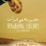 HEAdbANG LULLABY, de Hicham Lasri :En compétition du 46e Festival du Nouveau Cinéma