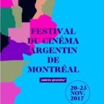 FESTIVAL DU CINÉMA ARGENTIN DE MONTRÉAL – Séances gratuites du 20 au 23 novembre 2017