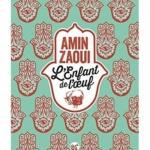 L'enfant de l'œuf, de Amin Zaoui : La vie dans le regard d'un chien